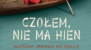Andrzej Meller, Czołem, nie ma hien. Wietnam jakiego nie znacie [fot. Andrzej Meller, Czołem, nie ma hien. Wietnam jakiego nie znacie]