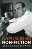 Artur Domosławski, Kapuściński non-fiction
