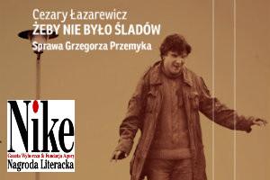 Cezary Łazarewicz z nagrodą NIKE 2017 [fot. Wydawnictwo Czarne]