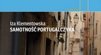 Iza Klementowska, Samotność Portugalczyka [fot. Wydawnictwo Czarne]