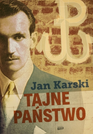 fot. Jan Karski, Tajne państwo