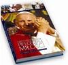 Jan Paweł II - Niestrudzony Pielgrzym Miłości