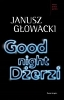 Janusz Głowacki, Good night Dżerzi
