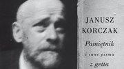Janusz Korczak, Pamiętnik i inne pisma z getta