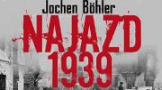 Jochen Böhler, Najazd 1939. Niemcy przeciw Polsce