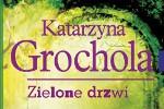 Katarzyna Grochola, Zielone drzwi - póki życia, póty nadziei