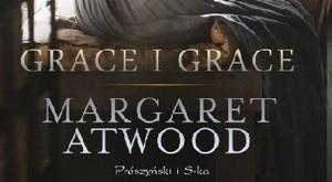 Margaret Atwood, Grace i Grace [fot. Grace i Grace]
