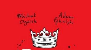 Michał Ogórek, Adam Pękalski - Poczet królów polskich [fot. Michał Ogórek, Adam Pękalski - Poczet królów polskich]
