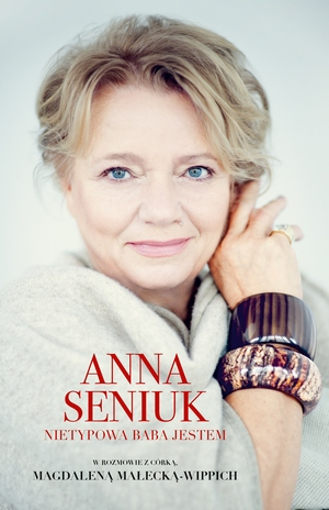 fot. Anna Seniuk. Nietypowa baba jestem