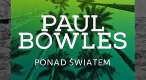 fot. Paul Bowles, Ponad światem