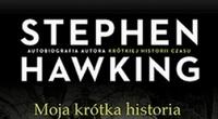 Stephen Hawking, Moja krótka historia [fot. Stephen Hawking, Moja krótka historia]