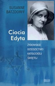 Susanne Batzdorff, Ciocia Edyta. Żydowskie dziedzictwo katolickiej świętej