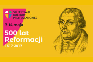 "VII Festiwal Kultury Protestanckiej ""500 lat Reformacji"" [fot. FKP]"