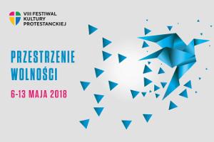 """VIII Festiwal Kultury Protestanckiej """"Przestrzenie wolności"""" [fot. FKP]"""