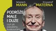 Wojciech Mann, Krzysztof Materna, Podróże małe i duże, czyli jak zostaliśmy światowcami