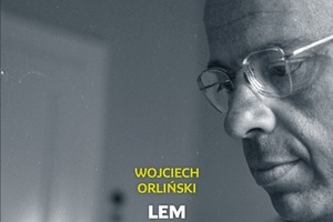 Wojciech Orliński, Lem. Życie nie z tej ziemi [fot. Wojciech Orliński, Lem. Życie nie z tej ziemi]