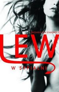 Zbigniew Lew Starowicz, Lew w sypialni